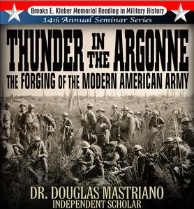 d3435fc7a1fe2 Thunder In The Argonne  The Forging of the Modern American ARmy
